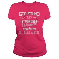 God Found Some of the Strongest Women And Made Them Sr. Finance Manager Job Shirts #gift #ideas #Popular #Everything #Videos #Shop #Animals #pets #Architecture #Art #Cars #motorcycles #Celebrities #DIY #crafts #Design #Education #Entertainment #Food #drink #Gardening #Geek #Hair #beauty #Health #fitness #History #Holidays #events #Home decor #Humor #Illustrations #posters #Kids #parenting #Men #Outdoors #Photography #Products #Quotes #Science #nature #Sports #Tattoos #Technology #Travel…