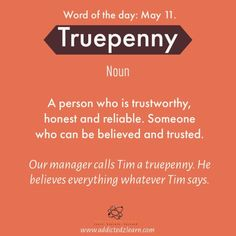 Word of the day Truepenny: A person who is trustworthy, honest and reliable. Som… Word of the day Truepenny: A person who is trustworthy, honest and reliable. Someone who can be believed and trusted. English Phrases, Learn English Words, English Idioms, English Grammar, Daily Vocabulary Words, Vocabulary Strategies, Vocabulary Games, Words To Use, New Words