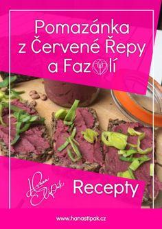 Další z Receptů. Sice ne striktní paleo, ale stále skvělá varianta pro náš jídelníček! Pomazánka z Červené Řepy a Fazolí Beef, Food, Meat, Essen, Meals, Yemek, Eten, Steak