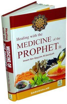 Medicine Of The Prophet - Islamic Medicine and Healing