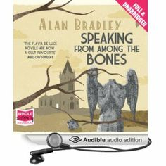 Speaking From Among the Bones by Alan Bradley, read by Sophie Aldred. After reading this one last year as my first introduction to Flavia De Luce, I had to give it a listen, too. Fab series.