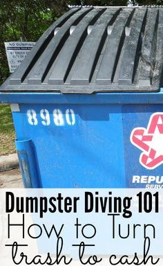 Dumpster Diving 101: How to Turn Trash to Cash.  -  I have found laptops and smartphones in perfect condition, unused gift cards, literally thousands of dollars in gift certificates/coupons.. and it's fun! Like treasure hunting. ⚓