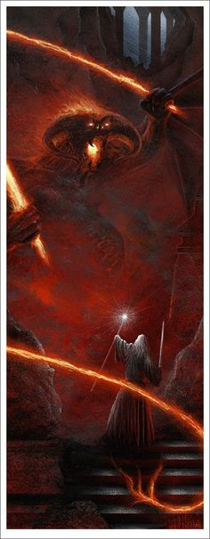 "Gandalf's disastrous encounter with a Balrog. ""One Ring to rule them all. One Ring to find them. One Ring to bring them all, and in the darkness bind them."""