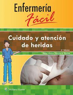 Cuidado y atención de heridas. 3ª ed. http://www.lww.co.uk/enfermera-fcil-cuidado-y-atencin-de-heridas