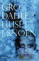 Dahle, Gro: Huset i snøen