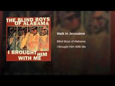 Walk In Jerusalem Blind Boys of Alabama ℗ Yell Records Released on: 2003-03-25