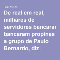 De real em real, milhares de servidores bancaram propinas a grupo de Paulo Bernardo, diz Receita