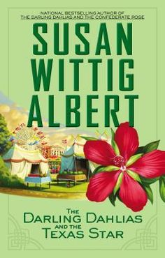 Book Reviews | Open Book Society | THE DARLING DAHLIAS AND THE TEXAS STAR (THE DARLING DAHLIAS, BOOK #4) BY SUSAN WITTIG ALBERT: BOOK REVIEW