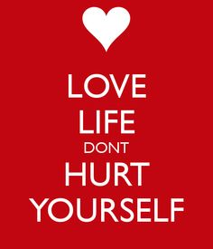 LOVE LIFE DONT HURT YOURSELF