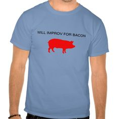 Will Improv For Bacon T Shirt, Hoodie Sweatshirt