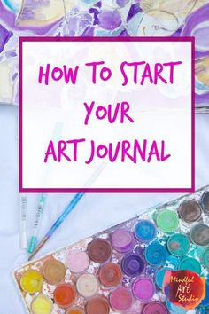 Easy tutorial page with great ideas for starting an art journal including collage, watercolor, and incorporating quotes.