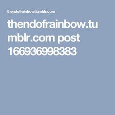thendofrainbow.tumblr.com post 166936998383