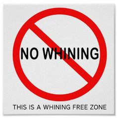 The Whining-Free Zone Poster. Mark out your work space!