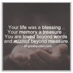 your life was a blessing your memory a treasure - Yahoo Image Search Results