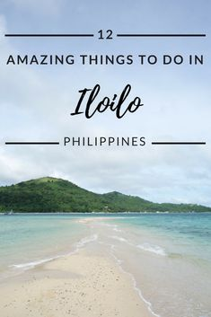 Discover Iloilo, on Panay Island. Iloilo has a lot to offer, from amazing beaches to volcanoes and old churches, this travel guide shows you the best places to visit. #travel #iloilo #philippines