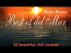 ▶ Best Of Del Mar : 33 Beautiful Chill Sounds ''FULL ALBUM'' - YouTube