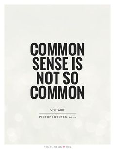 Common sense can just fly out the window when you're not paying attention in the moment.