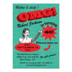 """OMG, Here's a funny invitation with a women screaming in horror that someone is turning older. Great for an """"over the hill"""" birthday party or any big milestone. Awesome!!"""