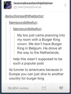 "Belgians flip shit for Burger King, and drag the American exchange student there even though she says, ""guys, it's gross, please trust me."""