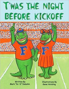 Twas the Night Before Kickoff --  Tag along with Albert and Alberta as they get ready for the big game. These loveable University of Florida mascots are getting excited about the Gator football game. We get to see what Albert and Alberta do before, during, and after a great Gator football game. Parents there is some great Gator football history in this book.