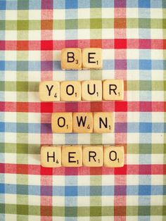 Inspirational Picture Quotes That Will Brighten Your Day! Scrabble Crafts, Scrabble Art, Words Quotes, Wise Words, Love Quotes, Sayings, Mantra Amor, Be Your Own Hero, Inspirational Quotes Pictures