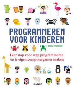 Programmeren voor kinderen : leer stap voor stap programmeren en je eigen computergames maken - Vorderman, Carol - plaats 525.5