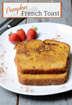 Pumpkin French Toast recipe, the perfect fall breakfast | Real Food Real Deals