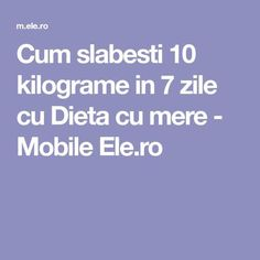 Cum slabesti 10 kilograme in 7 zile cu Dieta cu mere - Mobile Ele. Ovo Vegetarian, Nutrition, Natural Living, Health And Beauty, Health Fitness, Healthy Recipes, Healthy Food, Weight Loss, Sport
