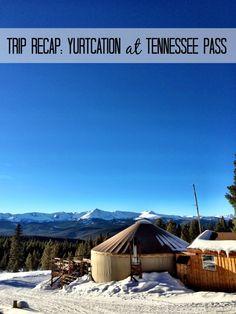trip recap yurtcation at tennessee pass www.climbinggriermountain.com