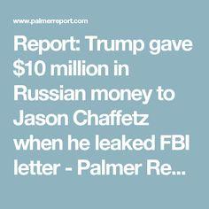 Report: Trump gave $10 million in Russian money to Jason Chaffetz when he leaked FBI letter - Palmer Report
