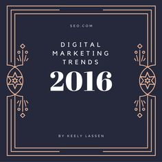 SEO.com Blog | 2016 Digital Marketing Trends