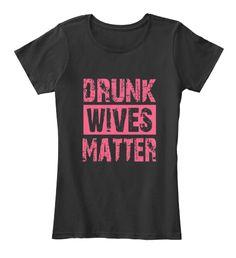 Drunk Wives Matter T Shirt Black Women's T-Shirt Front