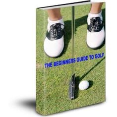 Buy Now!! THE BEGINNERS GUIDE TO GOLF (Kindle Edition) http://www.amazon.com/dp/B0069TQ1EA/?tag=jrepinned-20 B0069TQ1EA