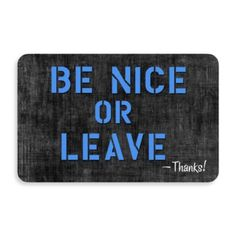 Need this for my apartment for the colder months...Be Nice or Leave Doormat - BedBathandBeyond.com