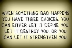 3 choices when bad things happen