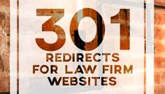 On-Site #SEO for Lawyers: 301 Redirects for Law Firm Websites