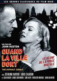 STERLING HAYDEN - QUAND LA VILLE DORT - ASPHALT JUNGLE - (JOHN HUSTON 1950)  * Marilyn Monroe dans un petit rôle ... L'affiche est tellement plus belle en noir et blanc....