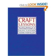 Craft Lessons- writing mini lessons