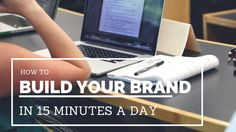 Social media strategy: how to build your brand in 15 minutes a day #socialmedia #marketing #socialmediastrategy #business #blogging