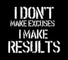 Nothing positive will come your way without a little hard work:)   #excuses #results #exercise #quote