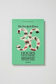 The New York Times 36 Hours #anthropologie (versions for the Northeast, Southeast, Midwest, Southwest, and West Coast!)