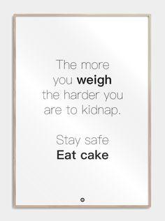 Plakater med tekst til kage-elskeren som tænker logisk. Overlevelses metoden! Me Quotes, Motivational Quotes, Funny Quotes, Funny Definition, Wise People, Love Thoughts, Different Quotes, More Than Words, Stay Safe