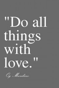 Do all things with love <3