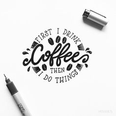 ~First I drink Coffee then I do things!~
