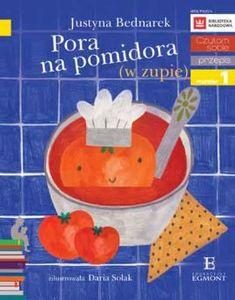 Czytam sobie. Pora na pomidora (w zupie). Poziom 1 - Justyna Bednarek