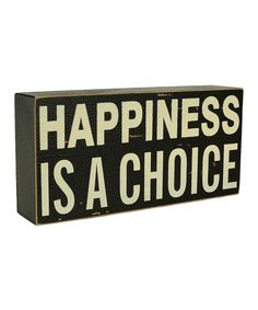 Take a look at this 'Happiness Is A Choice' Sign by VIP International on #zulily today!