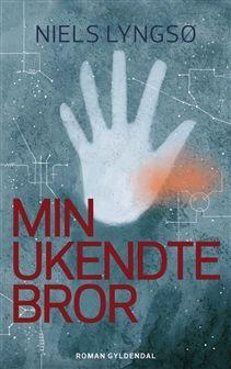 Min ukendte bror | Bog af Niels Lyngsø | Køb bogen her