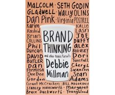Brand Thinking book by Debbie Millman    Brand Thinking and Other Noble Pursuits is a new book by Debbie Millman. In it Millman interviews 20 leading designers and thinkers in branding, including  Malcom Gladwell and Seth Godin.