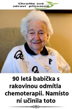90 letá babička s rakovinou odmítla chemoterapii. Rocky Mountains, Graphic Sweatshirt, Tv, Health, Optimism, Health Care, Television Set, Television, Salud