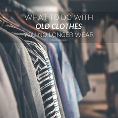 Fast fashion makes people purchase clothes at an alarming rate, and causes some to get rid of their old clothes. Dr We, Best Of Intentions, The Expendables, Old Clothes, People Shopping, Just Don T, Looking Forward To Seeing, Fast Fashion, How To Raise Money